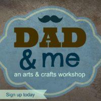 Dad & Me Workshops
