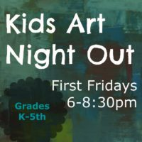 Kids Art Night Out - First Fridays Art Workshops