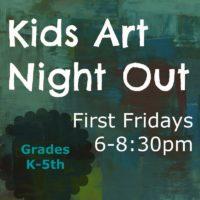 Kids Art Night Out - First Fridays Art Workshops