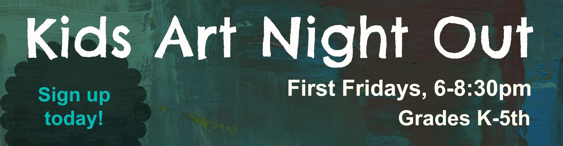 Kids Art Night Out - First Friday Art Workshops
